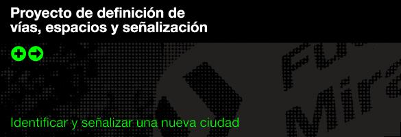 LA METROPOLI VERDE PROYECTO DEFINICION DE VIAS ESPACIOS Y SENALIZACION 01
