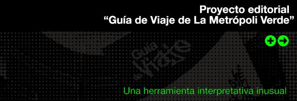 LA METROPOLI VERDE PROYECTO EDITORIAL GUIA DE VIAJE 01